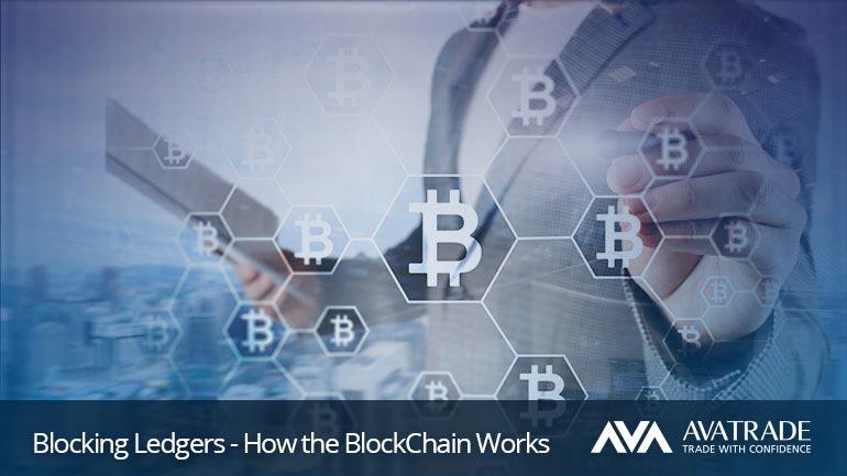 Blocking Ledgers – How the BlockChain Works